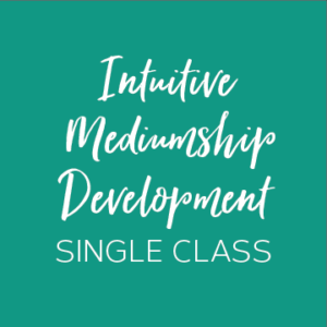 Intuitive Mediumship Development - Single Class