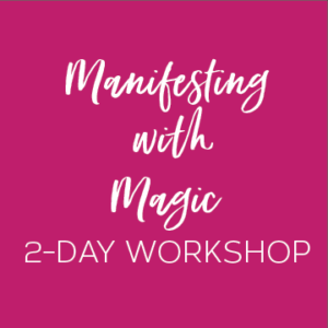 Manifesting with Magic DAY TWO | two-day workshop, live and online  Copy