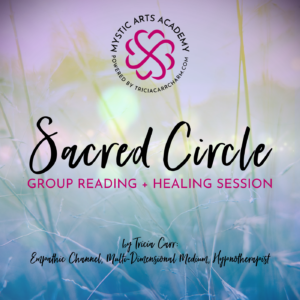 Group Reading + Healing Session | Mystic Arts Academy Sacred Circle @ Zoom