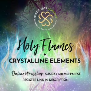 Holy Flames + Crystalline Elements | Mystic Arts Academy