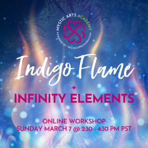 Indigo Flame + Infinity Elements | Mystic Arts Academy @ Zoom