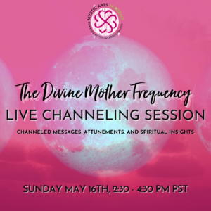 Live Channeling Session with The Divine Mother | Mystic Arts Academy @ Zoom
