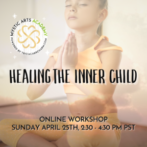 Inner Child Healing | Mystic Arts Academy @ Zoom