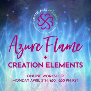Azure Flame + Creation Elements | Mystic Arts Academy @ Zoom